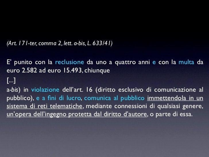 (Art. 171-ter, comma 2, lett. a-bis, L. 633/41)E' punito con la reclusione da uno a quattro anni e con la multa daeuro 2.5...