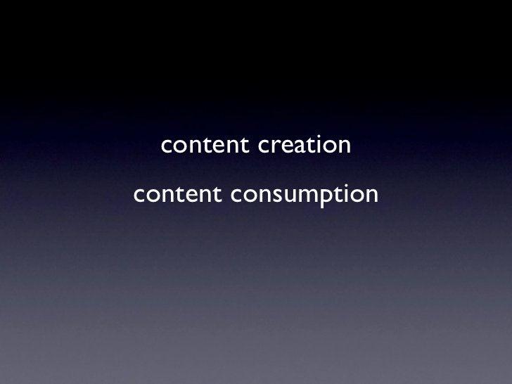 content creationcontent consumption
