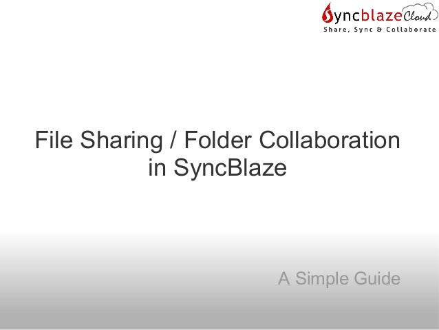 File Sharing / Folder Collaboration in SyncBlaze A Simple Guide
