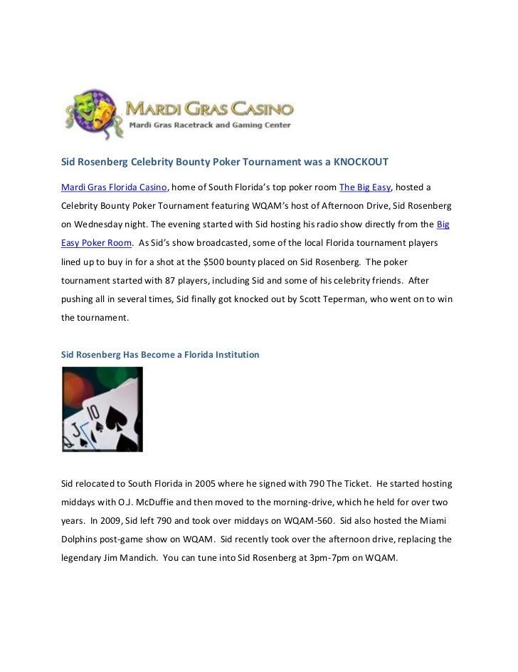 Sid Rosenberg Celebrity Bounty Poker Tournament was a KNOCKOUTMardi Gras Florida Casino, home of South Florida's top poker...