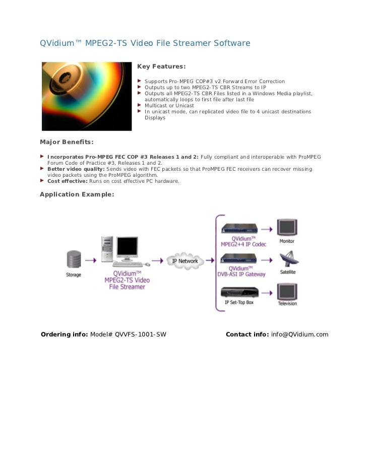 QVidium™ MPEG2-TS Video File Streamer Software                                  Key Features:                             ...