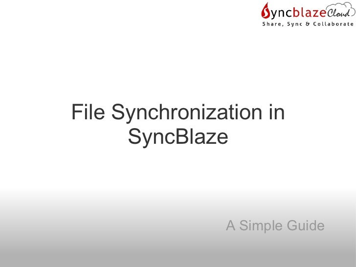 File Synchronization in      SyncBlaze                A Simple Guide