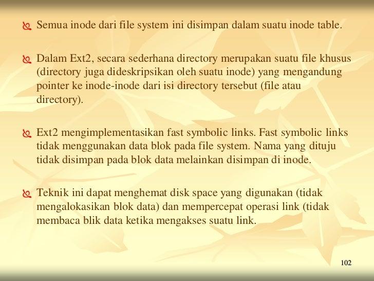    Semua inode dari file system ini disimpan dalam suatu inode table.   Dalam Ext2, secara sederhana directory merupakan...