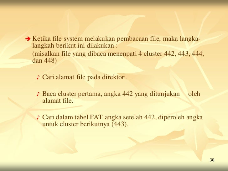  Ketika file system melakukan pembacaan file, maka langka-  langkah berikut ini dilakukan :  (misalkan file yang dibaca m...
