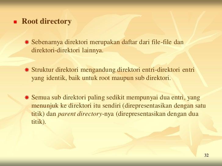    Root directory       Sebenarnya direktori merupakan daftar dari file-file dan        direktori-direktori lainnya.    ...