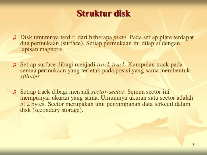 Struktur disk♫   Disk umumnya terdiri dari beberapa plate. Pada setiap plate terdapat    dua permukaan (surface). Setiap p...