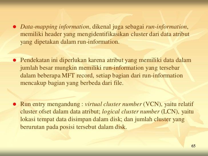    Data-mapping information, dikenal juga sebagai run-information,    memiliki header yang mengidentifikasikan cluster da...