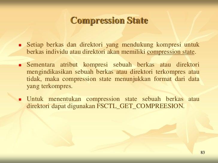 Compression State   Setiap berkas dan direktori yang mendukung kompresi untuk    berkas individu atau direktori akan memi...