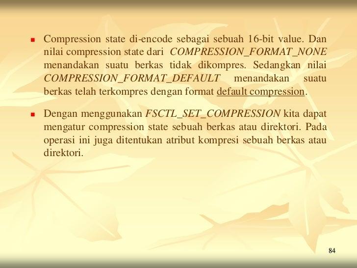    Compression state di-encode sebagai sebuah 16-bit value. Dan    nilai compression state dari COMPRESSION_FORMAT_NONE  ...