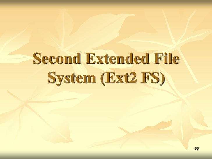 Second Extended File  System (Ext2 FS)                       88