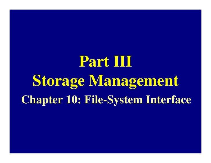 Part III  Storage ManagementChapter 10: File-System Interface