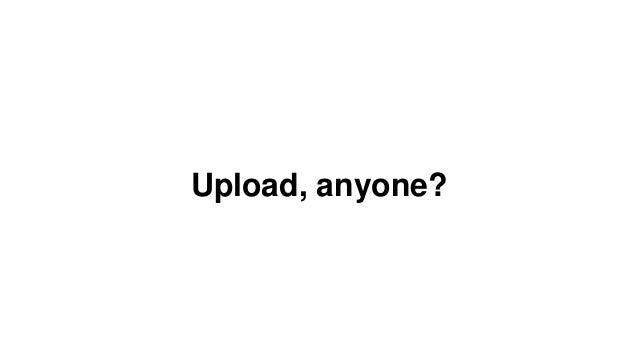File upload for the 21st century Slide 2