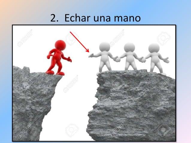 2. Echar una mano