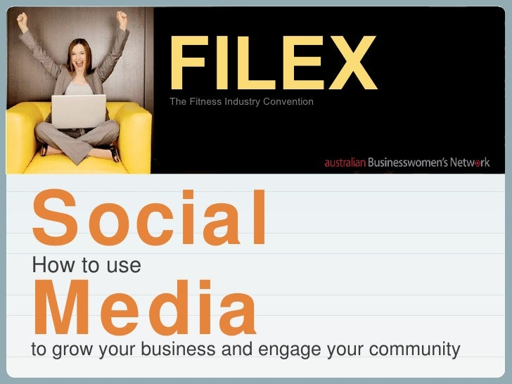to grow your business and engage your community Social Media How to use The Fitness Industry Convention FILEX