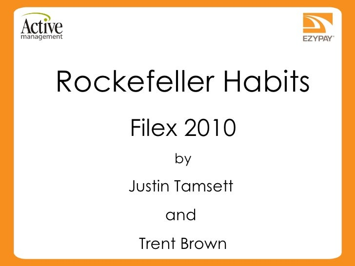 Rockefeller Habits Filex 2010 by Justin Tamsett  and  Trent Brown