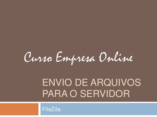 ENVIO DE ARQUIVOS PARA O SERVIDOR FileZila