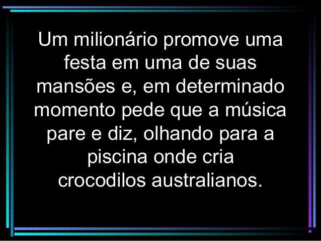 Um milionário promove umaUm milionário promove uma festa em uma de suasfesta em uma de suas mansões e, em determinadomansõ...