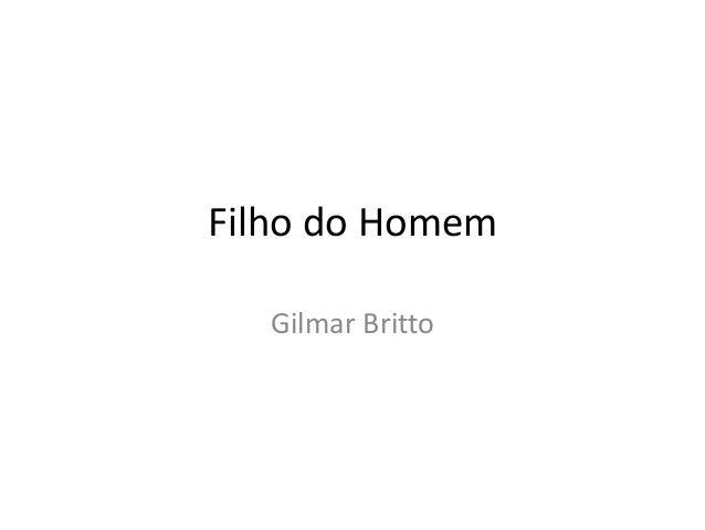 Filho do Homem  Gilmar Britto