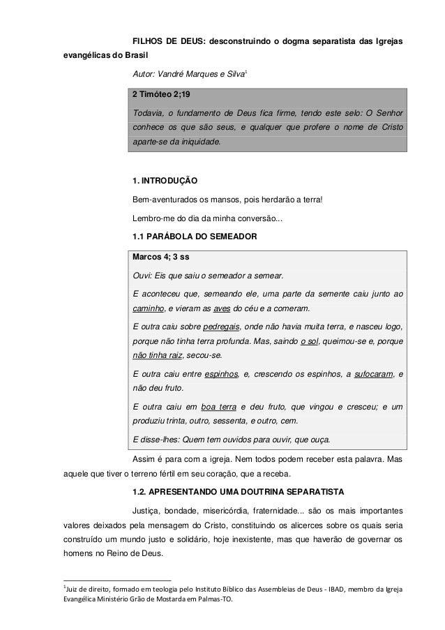 FILHOS DE DEUS: desconstruindo o dogma separatista das Igrejas evangélicas do Brasil Autor: Vandré Marques e Silva1 2 Timó...