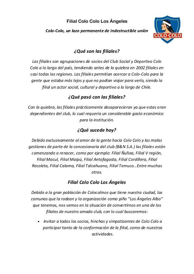 Filial Colo Colo Los Ángeles Colo-Colo, un lazo permanente de indestructible unión  ¿Qué son las filiales? Las filiales so...