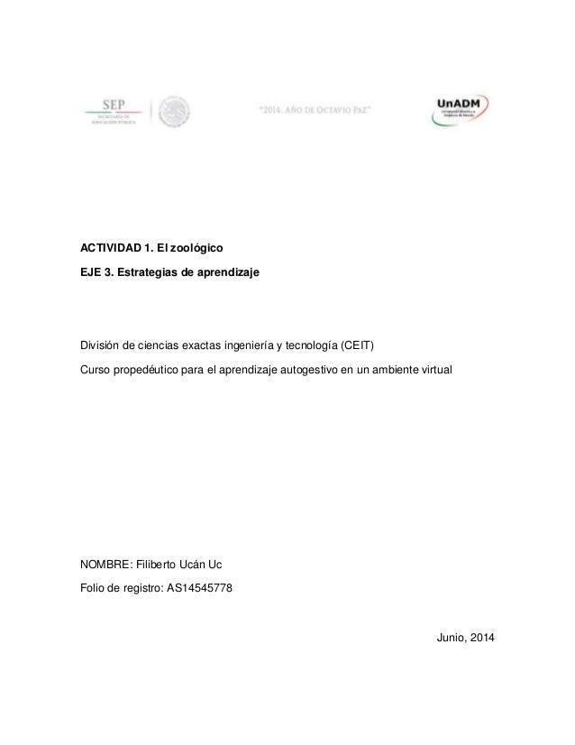 ACTIVIDAD 1. El zoológico EJE 3. Estrategias de aprendizaje División de ciencias exactas ingeniería y tecnología (CEIT) Cu...