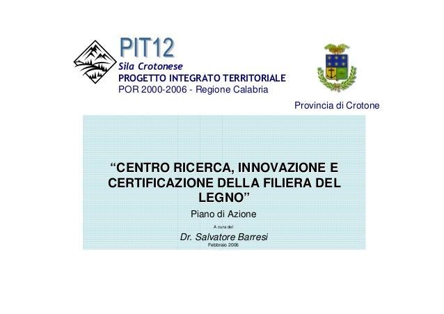 Sila Crotonese PROGETTO INTEGRATO TERRITORIALE POR 2000-2006 - Regione Calabria                                    Provinc...