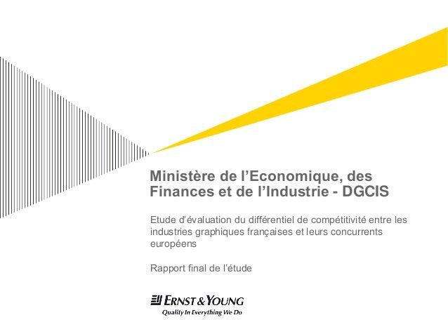 Ministère de l'Economique, des Finances et de l'Industrie - DGCIS Etude d'évaluation du différentiel de compétitivité entr...