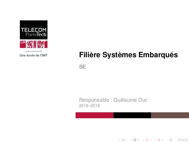 Filière Systèmes Embarqués SE Responsable : Guillaume Duc 2018–2019