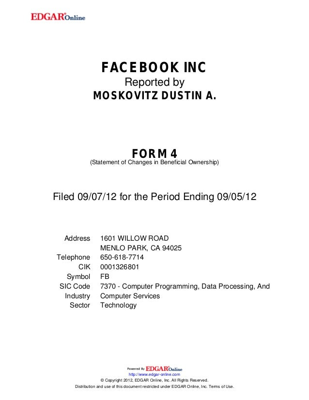 FACEBOOK INC                  Reported by              MOSKOVITZ DUSTIN A.                                   FORM 4       ...