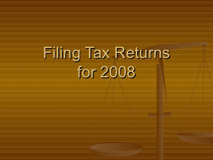 Filing Tax Returns for 2008