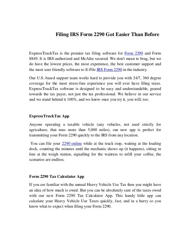 Filing IRS Form 2290 Got Easier Than Before ExpressTruckTax is the premier tax filing software for Form 2290 and Form 8849...