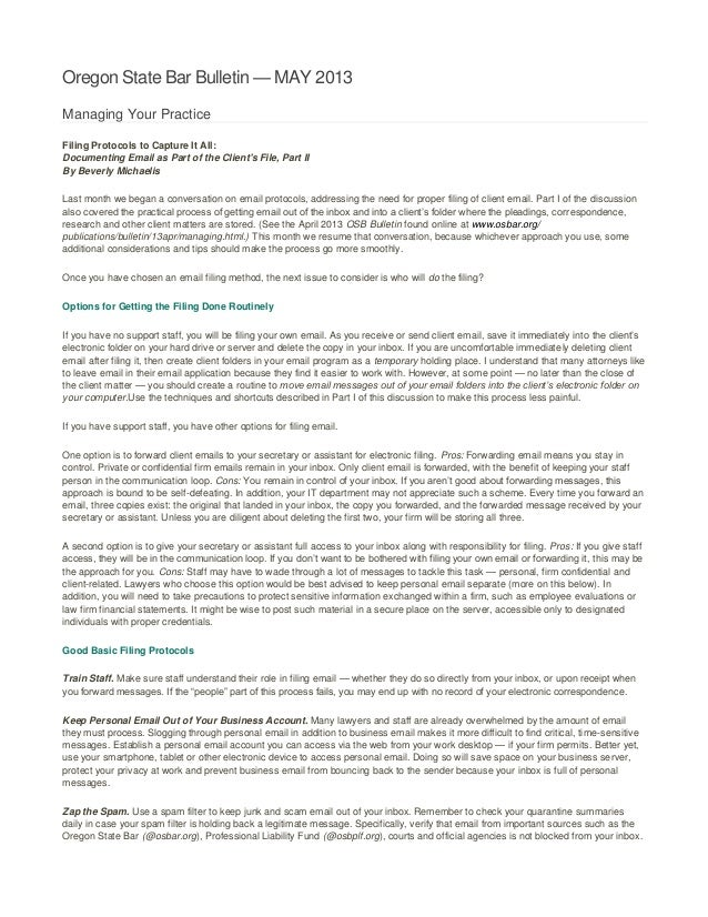 Oregon State Bar Bulletin — MAY 2013Managing Your PracticeFiling Protocols to Capture It All:Documenting Email as Part of ...