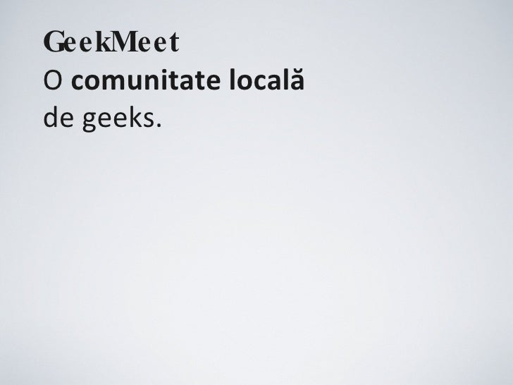 GeekMeet   O  comunitate locală de geeks.