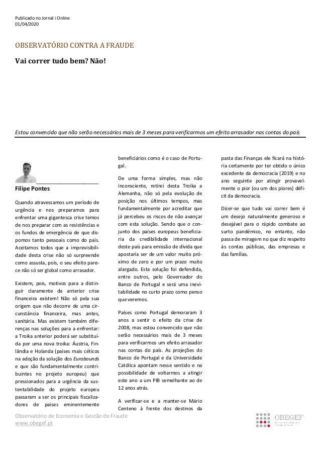 Observat�rio de Economia e Gest�o de Fraude www.obegef.pt Publicado no Jornal i Online 01/04/2020 OBSERVAT�RIO CONTRA A FR...