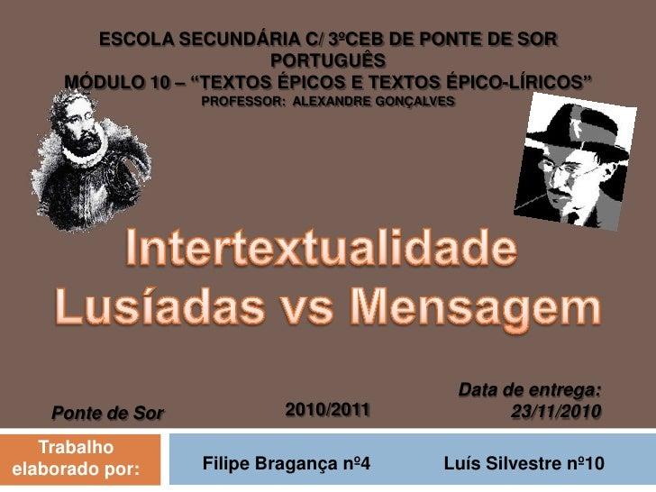 """Escola Secundária C/ 3ºCEB de Ponte de SorPORTUGUÊSMódulo 10 – """"textos épicos e textos épico-líricos""""Professor:  Alexandre..."""