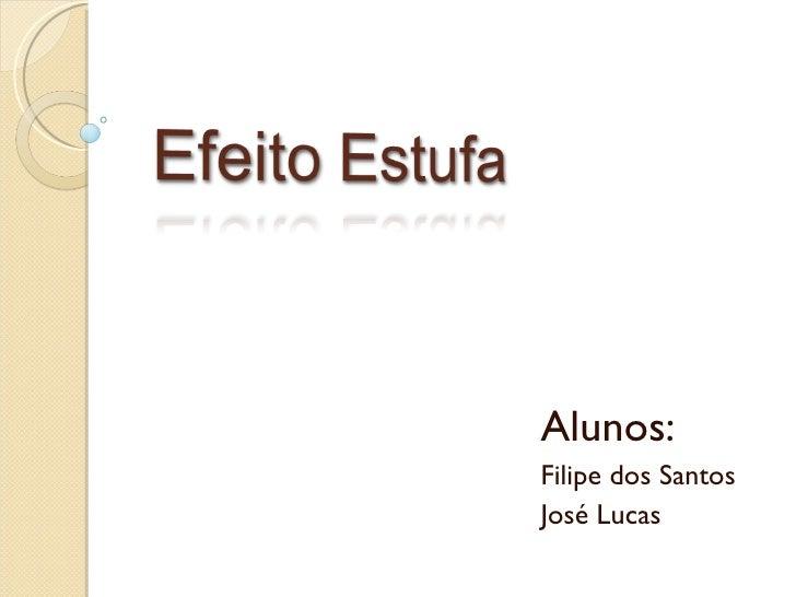 Alunos:  Filipe dos Santos  José Lucas