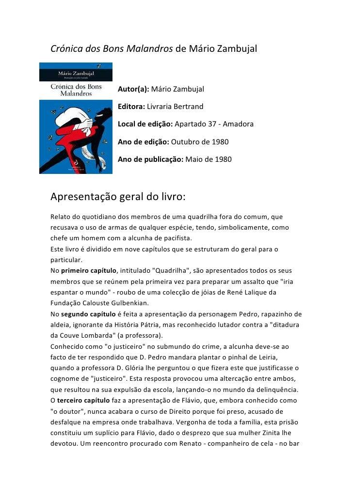 -232410450215Crónica dos Bons Malandros de Mário Zambujal<br />Autor(a): Mário Zambujal<br />Editora: Livraria Bertrand<br...