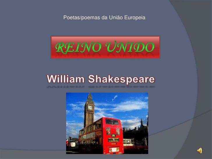 Poetas/poemas da União Europeia<br />Reino Unido <br />William Shakespeare<br />
