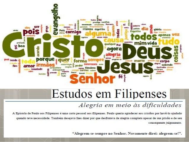 Identificando as dificuldades da Igreja de Filipos 1. No autor da Carta a) Recebeu educação refinada secular e religiosa b...