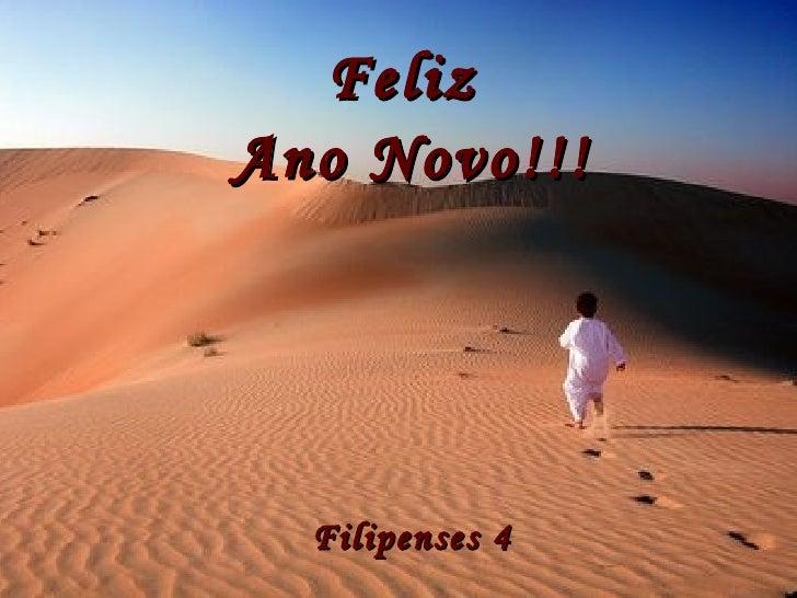 Feliz  Ano Novo!!! Filipenses 4