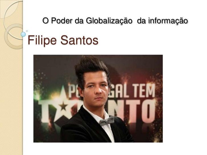 O Poder da Globalização da informaçãoFilipe Santos