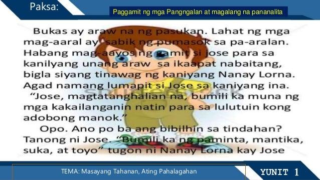 TEMA: Masayang Tahanan, Ating Pahalagahan YUNIT 1 Paksa: Paggamit ng mga Pangngalan at magalang na pananalita
