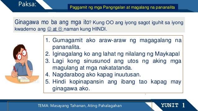 TEMA: Masayang Tahanan, Ating Pahalagahan YUNIT 1 Paksa: Ginagawa mo ba ang mga ito? Kung OO ang iyong sagot iguhit sa iyo...