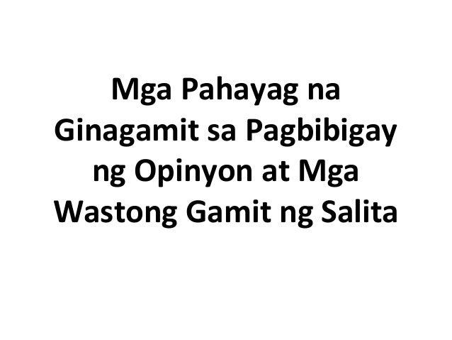 Mga Pahayag na Ginagamit sa Pagbibigay ng Opinyon at Mga Wastong Gamit ng Salita