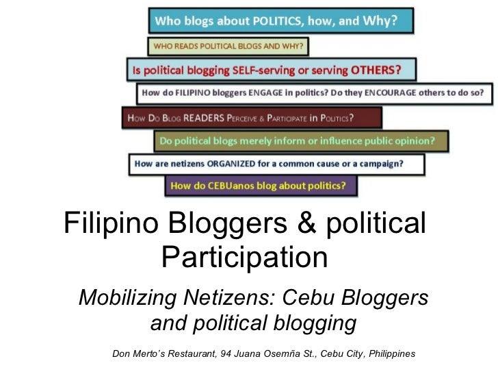 Filipino Bloggers & political Participation Mobilizing Netizens: Cebu Bloggers and political blogging Don Merto's Restaura...
