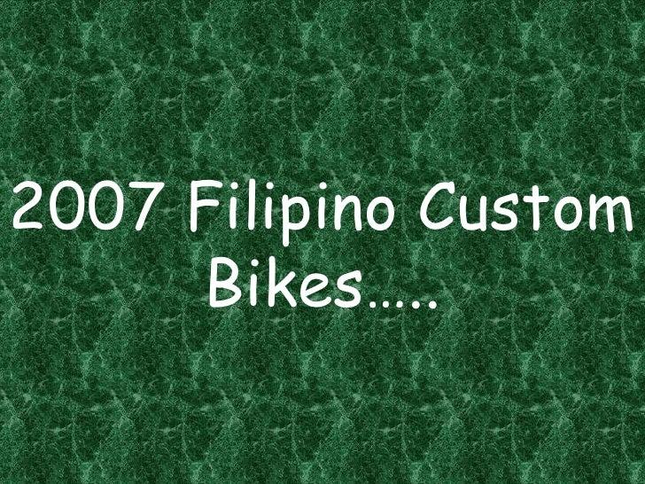 2007 Filipino Custom Bikes…..