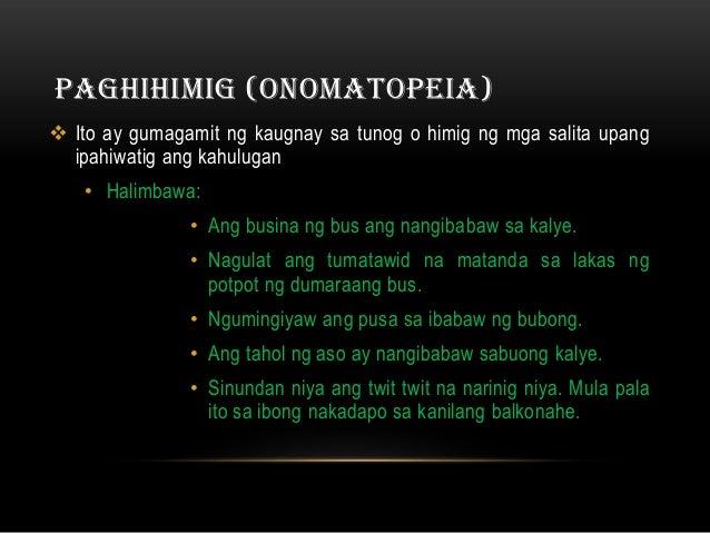 PAGHIHIMIG (ONOMATOPEIA) Ito ay gumagamit ng kaugnay sa tunog o himig ng mga salita upang  ipahiwatig ang kahulugan   • H...