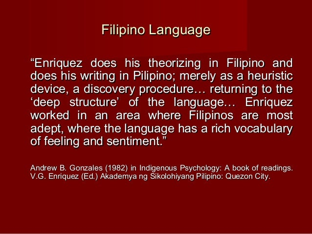 theory of filipino language The purpose of this study was to develop a theory to explain filipino wellness ( kaginhawaan)  languages in use and how the use of language shapes the filipino.