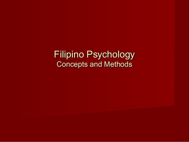 Filipino PsychologyFilipino Psychology Concepts and MethodsConcepts and Methods