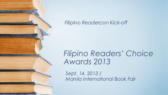 Filipino Readers' Choice Awards 2013 Filipino Readercon Kick-off Sept. 14, 2013 / Manila International Book Fair